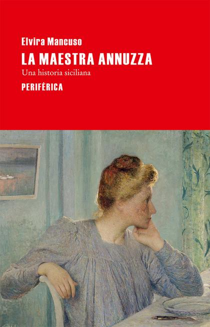 LA MAESTRA ANNUZZA : UNA HISTORIA SICILIANA