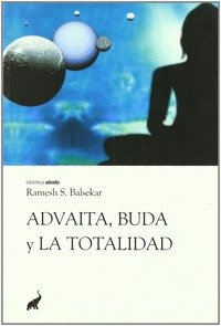 ADVAITA, BUDA Y LA TOTALIDAD