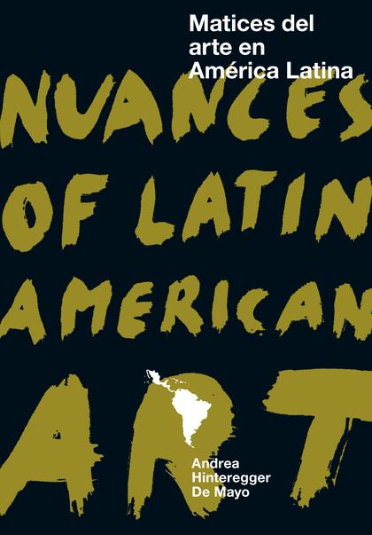 MATICES DEL ARTE EN AMÉRICA LATINA / NUANCES OF LATIN AMERICAN ART.