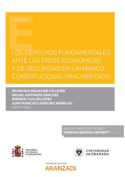 DERECHOS FUNDAMENTALES ANTE LA CRISIS ECONÓMICA Y DE SEGURIDAD EN UN MARCO CONST.
