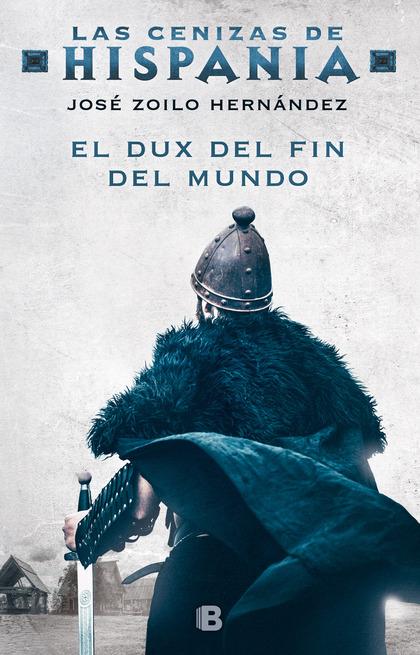 EL DUX DEL FIN DEL MUNDO (LAS CENIZAS DE HISPANIA 3).