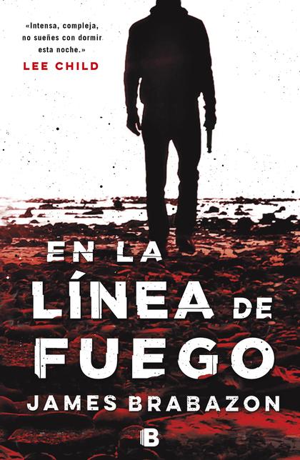 EN LA LÍNEA DE FUEGO.
