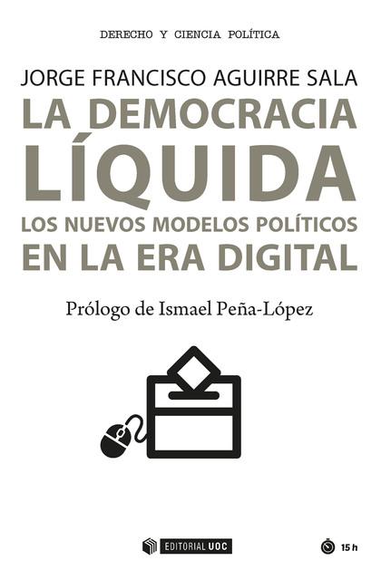 DEMOCRACIA LIQUIDA LOS NUEVOS MODELOS POLITICOS ERA DIGITAL