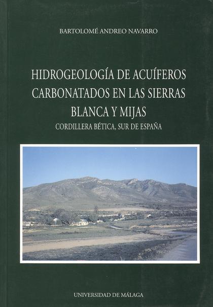 ESTUDIO HIDROGEOLÓGICO DE LOS MÁRMOLES ALPUJÁRRIDES DE LAS SIERRAS BLANCA Y MIJAS : CONTRIBUCIÓ
