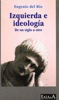 IZQUIERDA E IDEOLOGÍA. DE UN SIGLO A OTRO