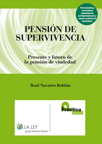 PENSIÓN DE SUPERVIVENCIA : PRESENTE Y FUTURO DE LA PENSIÓN DE VIUDEDAD