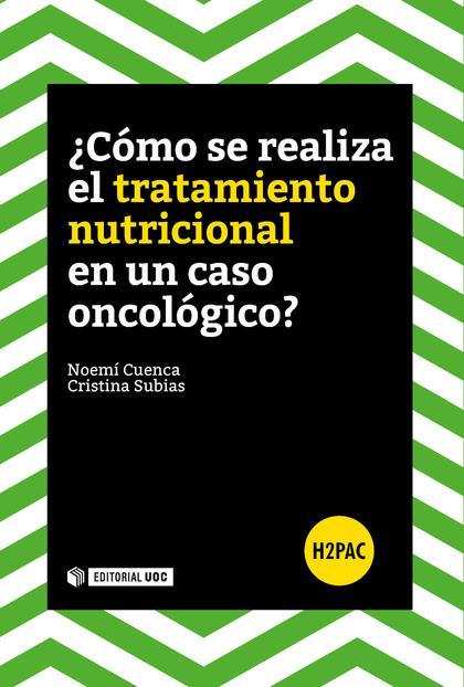 ¿CÓMO SE REALIZA UN TRATAMIENTO NUTRICIONAL EN UN CASO ONCOLÓGICO?.