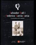 SALVADOR DALÍ I FEDERICO GARCÍA LORCA. LA PERSISTÈNCIA DE LA MEMÒRIA