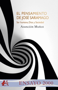 EL PENSAMIENTO DE SARAMAGO. . SER HUMANO, DIOS Y SOCIEDAD.