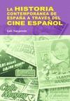 LA HISTORIA CONTEMPORÁNEA DE ESPAÑA A TRAVÉS DEL CINE ESPAÑOL