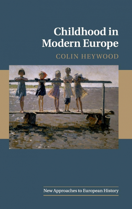 CHILDHOOD IN MODERN EUROPE
