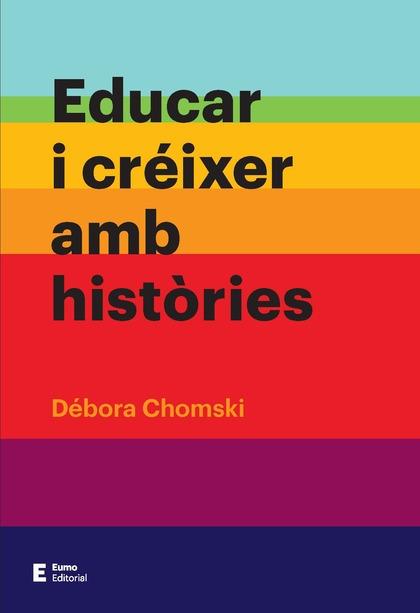 EDUCAR I CRÉIXER AMB HISTÒRIES.