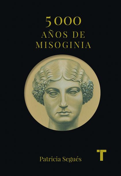 5.000 AÑOS DE MISOGINIA                                                         LOS PRIMEROS 3.