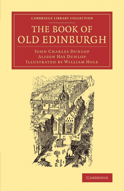 THE BOOK OF OLD EDINBURGH. AND HAND-BOOK TO THE OLD EDINBURGH STREET´ DESIGNED BY SYDNEY MITCHE