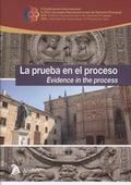 LA PRUEBA EN EL PROCESO. EVIDENCE IN THE PROCESS.