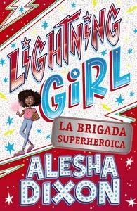 LIGHTNING GIRL 2. LA BRIGADA SUPERHEROICA.