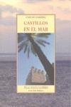 CASTILLOS EN EL MAR : PAISAJE, HISTORIA Y SENSIBILIDAD DE LAS ISLAS BALEARES
