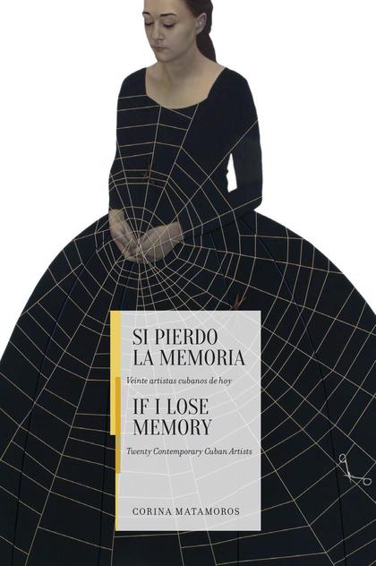 SI PIERDO LA MEMORIA / IF I LOSE MEMORY                                         VEINTE ARTISTAS