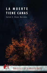 LA MUERTE TIENE CANAS