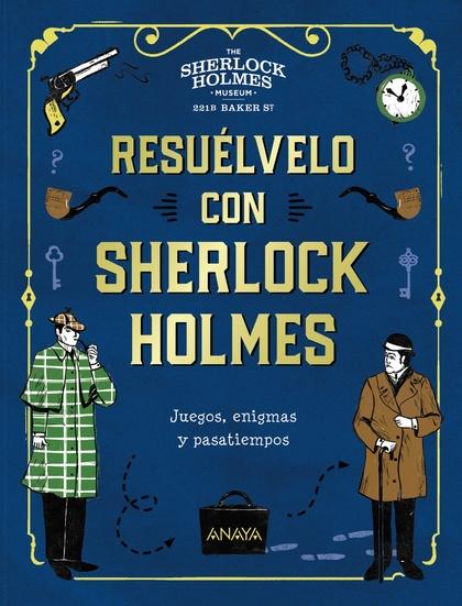 RESUÉLVELO CON SHERLOCK HOLMES.