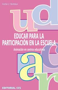 EDUCAR PARA LA PARTICIPACIÓN EN LA ESCUELA: ANIMACIÓN EN CENTROS EDUCA