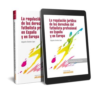REGULACIÓN JURÍDICA DE LOS DERECHOS DEL FUTBOLISTA PROFESIONAL EN ESPAÑA Y EN EU.