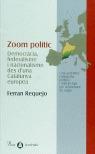 ZOOM POLÍTIC : DEMOCRÀCIA, FEDERALISME I NACIONALISME DES D´UNA CATALUNYA EUROPEA