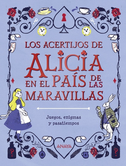 LOS ACERTIJOS DE ALICIA EN EL PAÍS DE LAS MARAVILLAS.