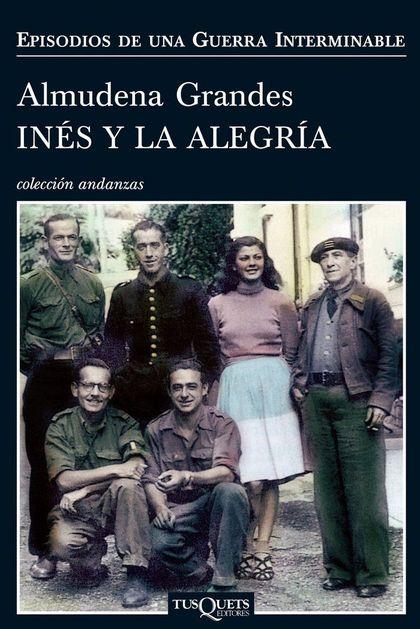 INÉS Y LA ALEGRÍA. EL EJERCITO DE UNIÓN NACIONAL Y LA INVASIÓN DEL VALLE DE ARÁN, PIRINEO DE LÉ