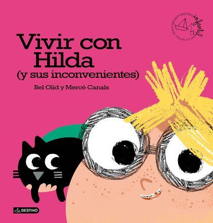 VIVIR CON HILDA (Y SUS INCONVENIENTES). PREMIO DESTINO INFANTIL. APEL·LES MESTRES XXXVI