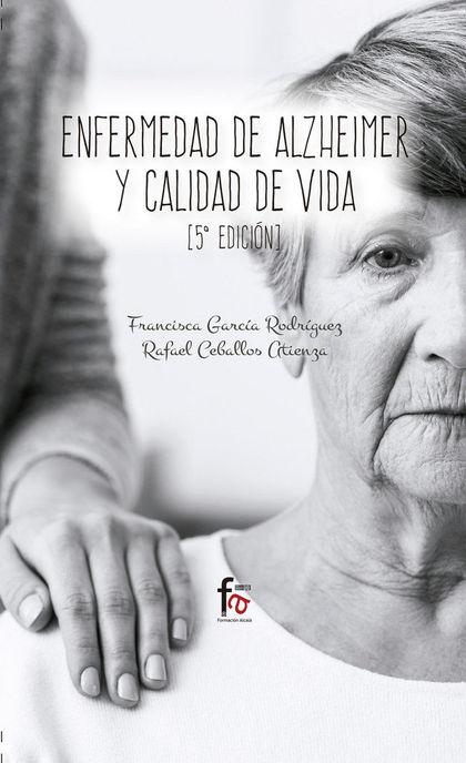 ENFERMEDAD DE ALZHEIMER Y CALIDAD DE VIDA-5 EDICION.