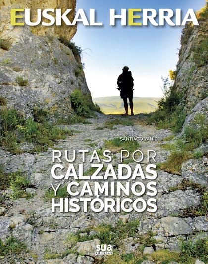 RUTAS POR CALZADAS Y CAMINOS HISTÓRICOS.