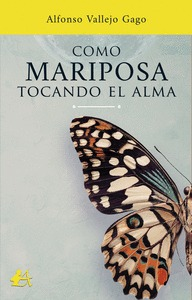 COMO MARIPOSA TOCANDO EL ALMA