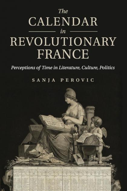 THE CALENDAR IN REVOLUTIONARY FRANCE