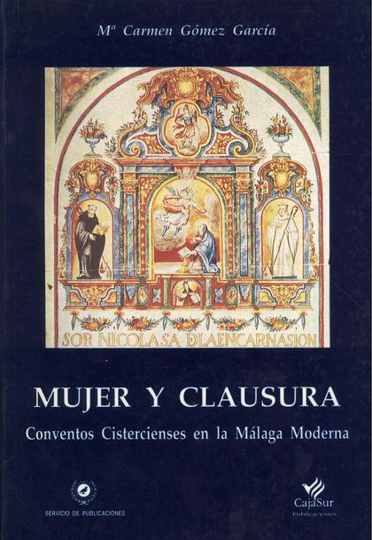 MUJER Y CLAUSURA: CONVENTOS CISTERCIENSES EN LA MÁLAGA MODERNA