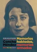 CONCHA MÉNDEZ. MEMORIAS HABLADAS, MEMORIAS ARMADAS