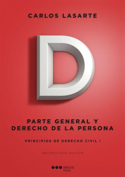 PRINCIPIOS DE DERECHO CIVIL. TOMO I: PARTE GENERAL Y DERECHO DE LA PERSONA