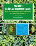 PLANTAS LEÑOSAS ORNAMENTALES: CONTROL DE ENFERMEDADES PRODUCIDAS POR HONGOS Y CR.