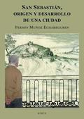SAN SEBASTIÁN, ORIGEN Y DESARROLLO DE UNA CIUDAD
