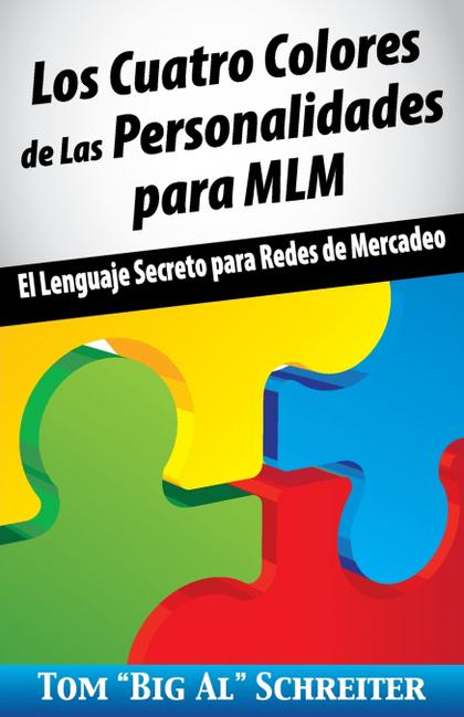 LOS CUATRO COLORES DE LAS PERSONALIDADES PARA MLM. EL LENGUAJE SECRETO PARA REDES DE MERCADEO