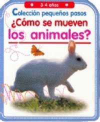 PEQUEÑOS PASOS: ¿CÓMO SE MUEVEN LOS ANIMALES?