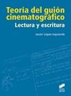TEORÍA DEL GUIÓN CINEMATOGRÁFICO. LECTURA Y ESCRITURA