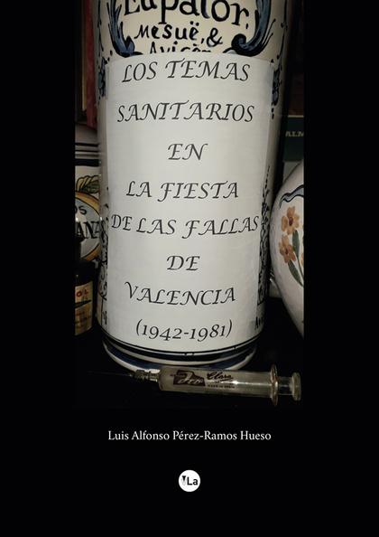 LOS TEMAS SANITARIOS EN LA FIESTA DE LAS FALLAS DE VALENCIA