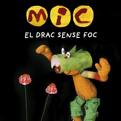 MIC. EL DRAC SENSE FOC.
