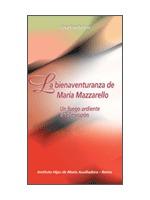 LA BIENAVENTURANZA DE MARÍA MAZZARELLO : UN FUEGO ARDIENTE EN EL CORAZÓN