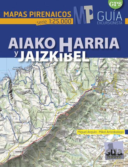 AIAKO HARRIA Y JAIZKIBEL 1:25.000 -MAPA PIRENAICO SUA.