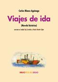 VIAJES DE IDA                                                                   (NOVELA HISTÓRI
