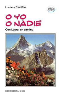 O YO O NADIE : CON LAURA, EN CAMINO
