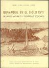 GUAYAQUIL EN EL SIGLO XVIII : RECURSOS NATURALES Y DESARROLLO ECONÓMICO