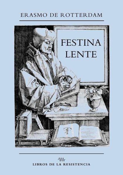 FESTINA LENTE (APRESÚRATE DESPACIO).
